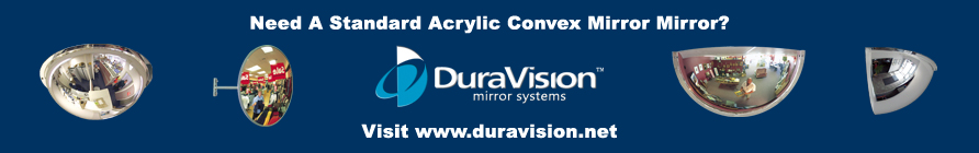 Need a standard dome mirror? Visit Duravision